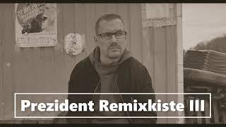 Prezident Remixkiste III (prod. by cbrG)