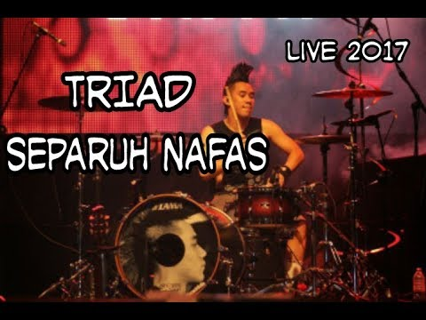TRIAD-Separuh Nafas (Live 2017 Terbaru)