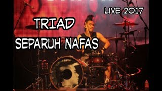 Video TRIAD  -  Separuh Nafas (Live 2017 Terbaru) download MP3, 3GP, MP4, WEBM, AVI, FLV Desember 2017
