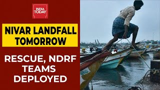 Tamil Nadu Braces for Cyclone Nivar, Landfall Near Chennai Tomorrow | News Today With Rajdeep