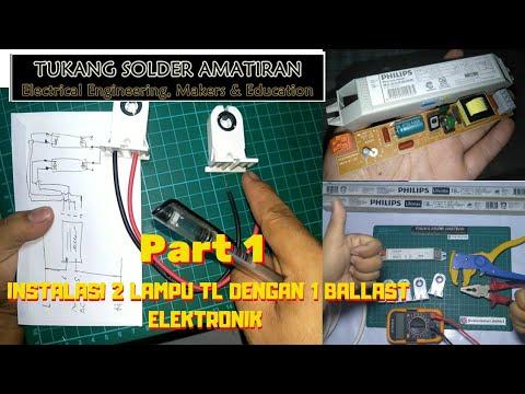 Part 1 Instalasi 2 Lampu Tl Neon Dengan 1 Ballast Elektronik Gambar Rangkaian Vlog18 Youtube