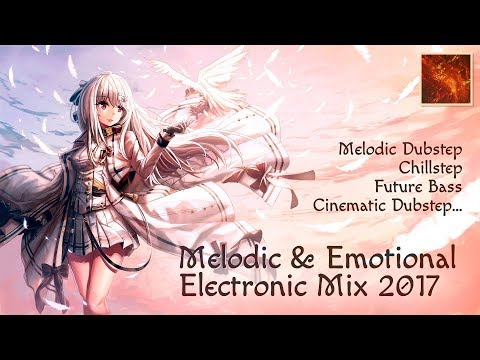 [Nightcore] Melodic & Emotional Electronic Mix 2017 (Melodic Dubstep, Chillstep, Future Bass...)