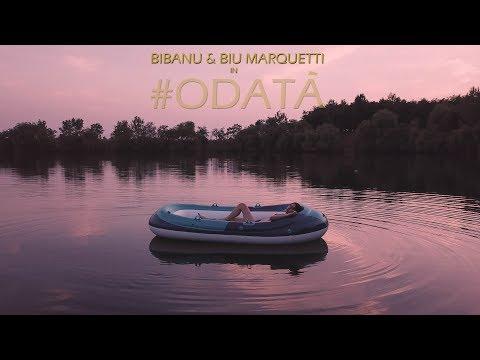 Bibanu - Odată feat. Biu Marquetti (Video oficial)