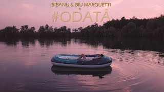 Смотреть клип Bibanu - Odată Feat. Biu Marquetti