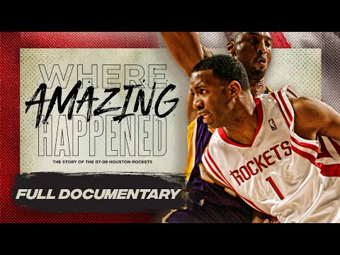 Where Amazing Happened: The Story Of The 2007-08 Houston Rockets
