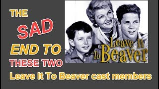 The SAD end to these two LEAVE IT TO BEAVER cast members!!