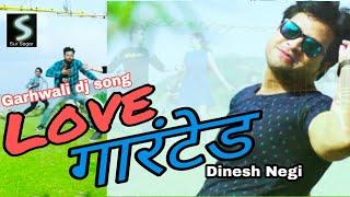 Gauranteed love लव गेरिन्टेड Garhwali Dance song dinesh negi Sanjay Silodi