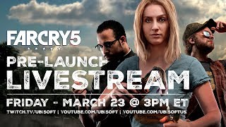 Far Cry 5: PRE-LAUNCH LIVESTREAM - Campaign + Arcade