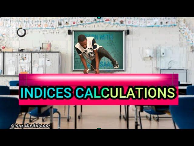 Indices Calculations For Schools, Jamb & Waec