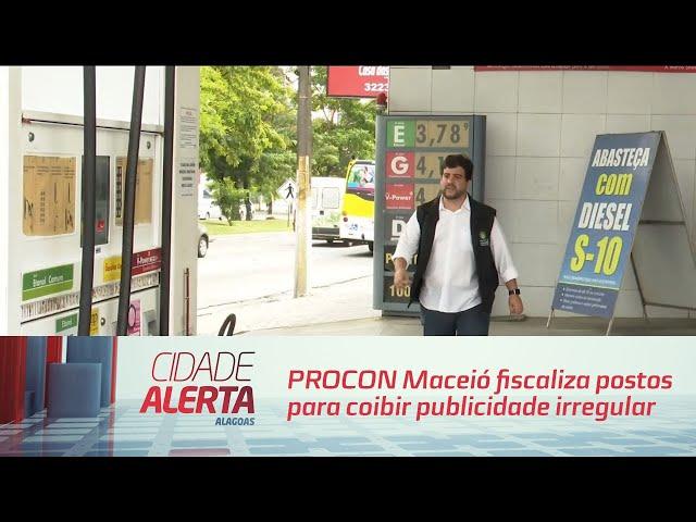 PROCON Maceió fiscaliza postos para coibir publicidade irregular de preços