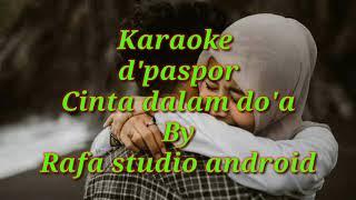 D'paspor cinta dalam do'a, karaoke tanpa vokal cover fl studio mobile