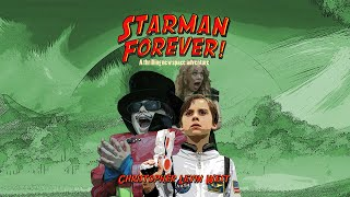 STARMAN FOREVER!!!  A Bored Quarantine Family Production!