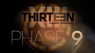 THIRTEEN - Phase 9 Breakdown