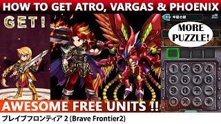 Getting Atro, Vargas & Phoenix (Brave Frontier 2)【ブレフロ2】