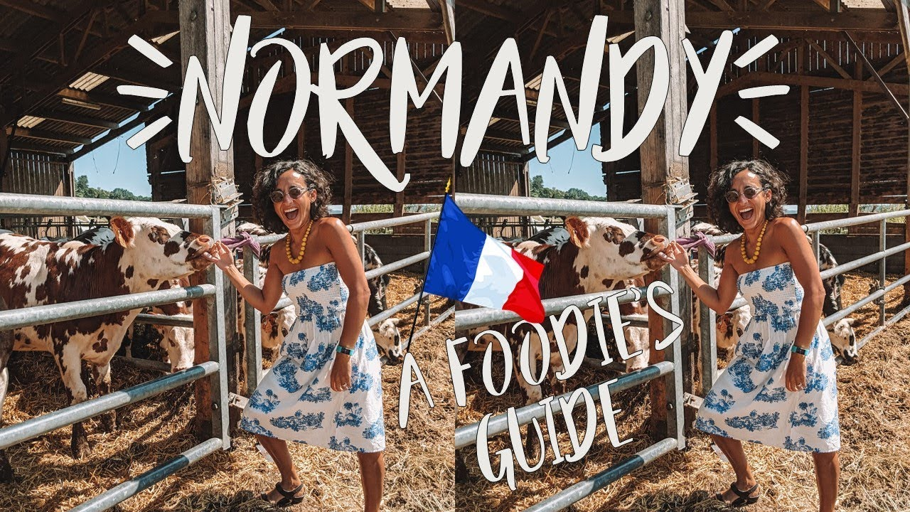 NORMANDY FOOD: The Great Eats Of Normandy France Tourism