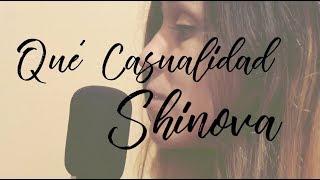Qué Casualidad - SHINOVA (Elisa Cuadra Cover)