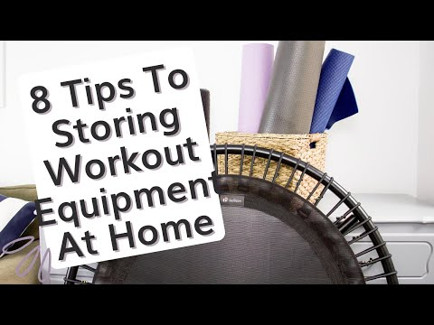 8 Tips For Organizing Your Workout Equipment