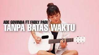 Download TAMI AULIA | ADE GOVINDA FT FADLY - TANPA BATAS WAKTU