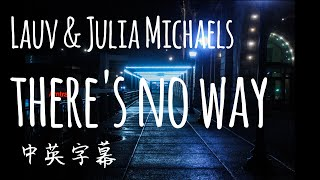 Lauv ft. Julia Michaels - There's No Way 中英字幕