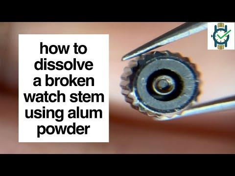 How To Dissolve A Broken Watch Stem In Alum Powder