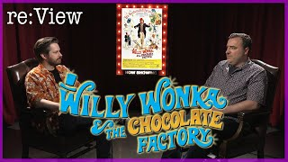 Willy Wonka and the Chocolate Factory  re:View