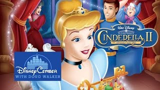 Cinderella II: Dreams Come True - Disneycember