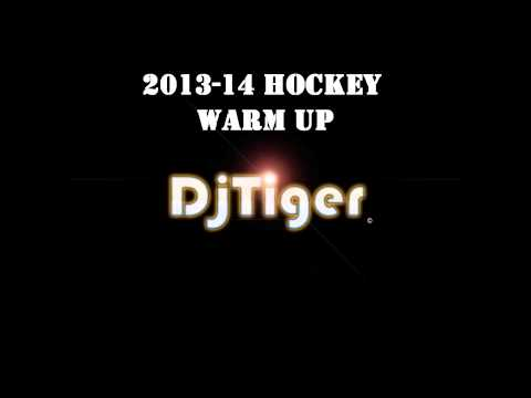 DJ Tiger - 2013-14 Hockey Warm Up