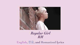 Video RM - Regular Girl Lyrics (ENG/HAN/ROM) download MP3, 3GP, MP4, WEBM, AVI, FLV Agustus 2018