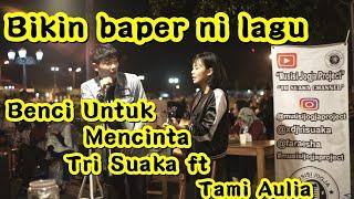Benci Untuk Mencinta - Cover   Tri suaka ft Tami Aulia   Pendopo lawas MP3
