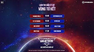 Trực Tiếp Giải GALACTICOS SUPER CUP  | Tứ Kết.