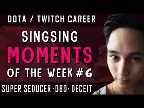 SingSing Moments Of The Week #6 (Dota 2 / Twitch Career Discussion, Deceit, Super Seducer +)