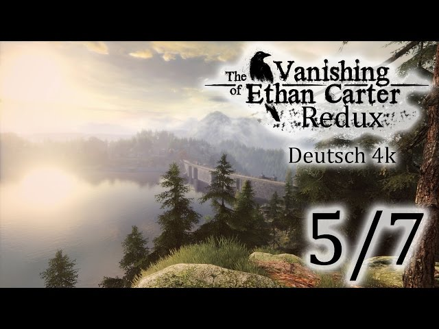 5/7▼The Vanishing Of Ethan Carter Redux▼ 4k, Let's Play, Deutsch, Blind