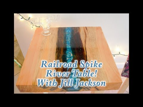 Railroad Spike River Table!  With Jill Jackson