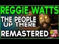 Reggie Watts - The People Up There (Digitally ReMastered)