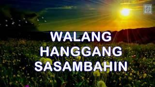 WALANG HANGGANG SASAMBAHIN