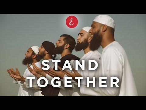 Omar Esa - Stand Together ft. Kamal Uddin, Maulana Imtiyaz Sidat, Hafiz Mizan, Ehsaan Tahmid