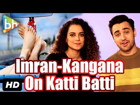 Katti Batti | Imran Khan | Kangana Ranaut | Exclusive Full Interview
