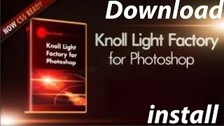 How to Download & Install Plugin Knoll Light Factory for Adobe Photoshop
