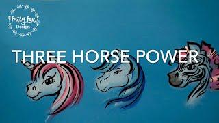 Three Horse Power- Unicorn Face Painting Tutorial
