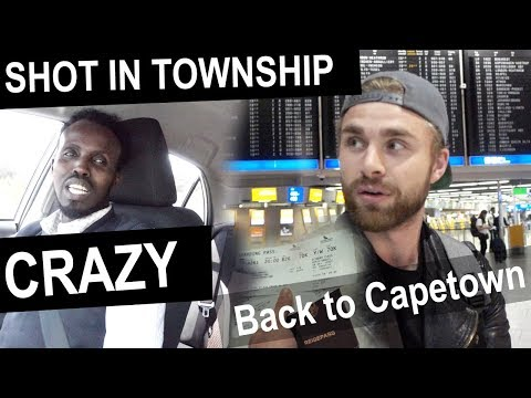 SHOT IN THE TOWNSHIPS ● CRAZY STORY | BACK TO CAPETOWN - V9