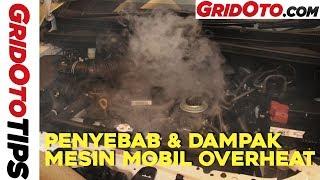 Penyebab dan Dampak Mesin Mobil Overheat I GridOto Tips