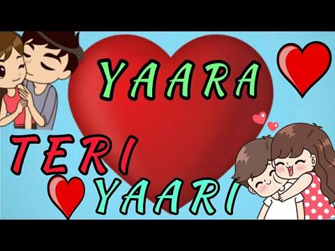 Yaara Teri Yaari Whatsaps Status 30 Sec.