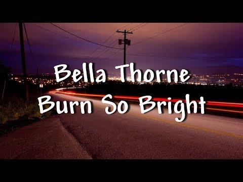 Bella Thorne - Burn So Bright - Lyrics