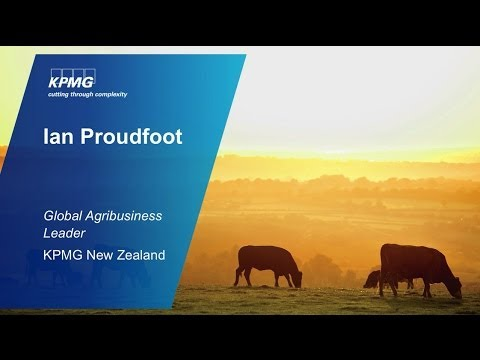 KPMG Global Agribusiness Briefing, Ian Proudfoot, KPMG New Z