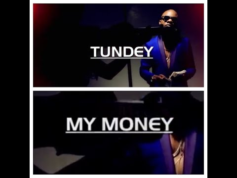 "VIDEO: Tundey – ""My Money"""