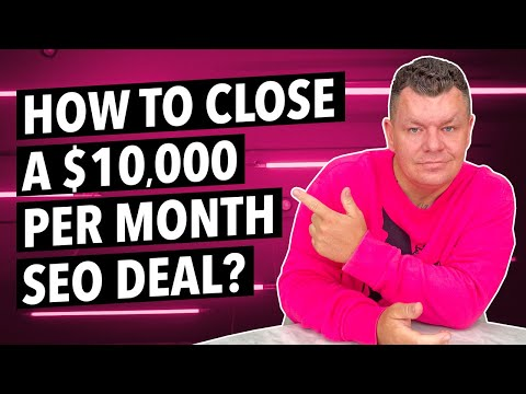 How I Closed a $10,000/Month SEO Deal
