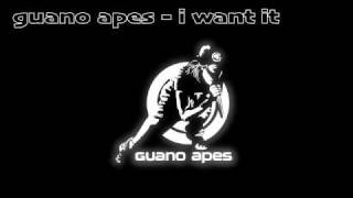 GUANO APES - I WANT IT