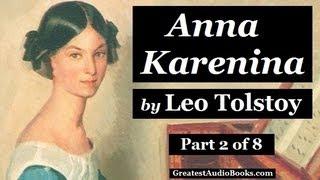 ANNA KARENINA by Leo Tolstoy - Part 2 - FULL AudioBook | Greatest Audio Books