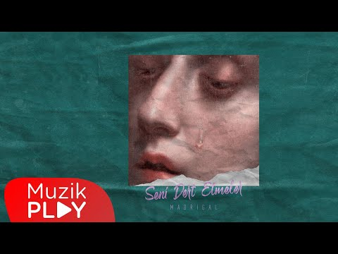 Madrigal - Seni Dert Etmeler (Official Audio)