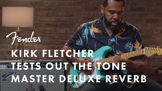 Kirk Fletcher Tests Out The Tone Master Deluxe Reverb | Fender Amplifiers | Fender